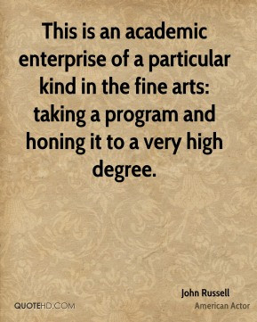 John Russell - This is an academic enterprise of a particular kind in ...
