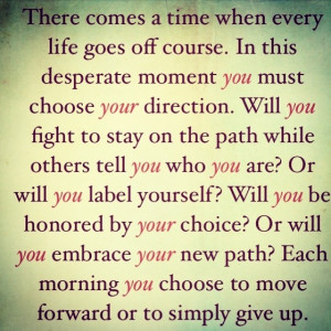 quotes #choice #decisions #motivation