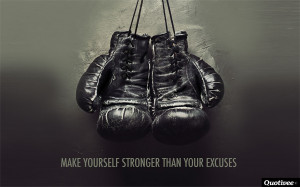 http://quotespictures.com/make-yourself-stronger-than-your-excuses-2/