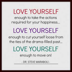 Love yourself enough to cut yourself loose from the ties of the drama ...