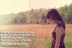 bestlovequotes:Waiting for someone you love is never easy ...