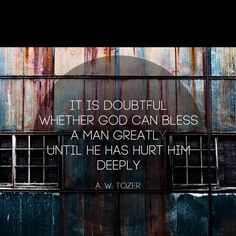 ... until He has hurt him deeply.