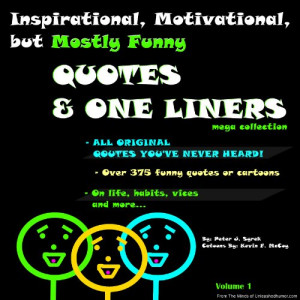 ... Motivational, but Mostly Funny Quotes & One Liners. Mega Collection