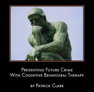 Preventing Future Crime With Cognitive Behavioral Therapy
