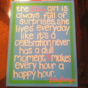 painted this Lilly Pulitzer quote for my dorm room myself!