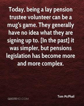 Today, being a lay pension trustee volunteer can be a mug's game. They ...