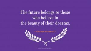 Graduation Quotes: The future belongs to those who believe in the ...