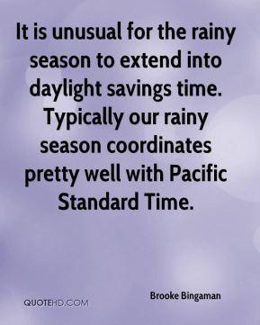 rainy season to extend into daylight savings time. Typically our rainy ...
