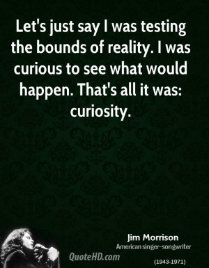Let's just say I was testing the bounds of reality. I was curious to ...