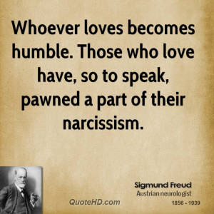 Whoever Loves Becomes Humble Those Who Love Have Speak Pawned