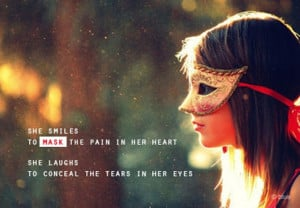 she smiles to mask the pain in her heart she laughs to conceal the ...
