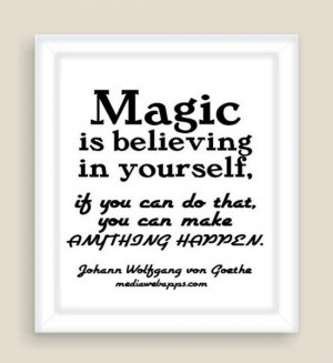 Quotes About Believing In Someone Magic is believing in