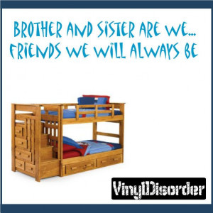 Brother and sister are we...friends we will always be Wall Quote Mural ...