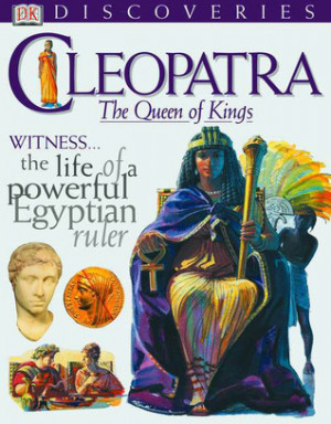 """Start by marking """"Cleopatra: The Queen of Kings (DK Discoveries ..."""