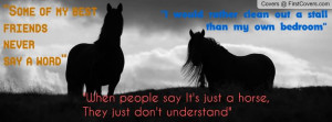 Some Of My Best Friend Never Say A Word - Horse Quote