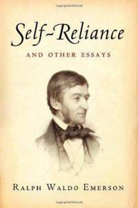 ... from Ralph Waldo Emerson's essay, Self-Reliance, published in 1841