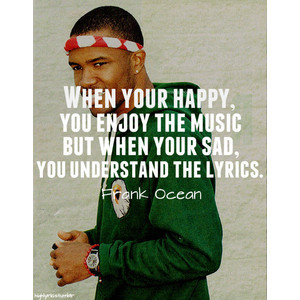 Quotes By Frank Ocean - Paul Frank