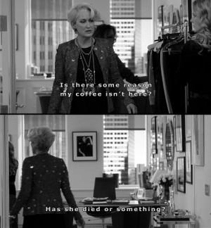 The Devil Wears Prada. Best quote.