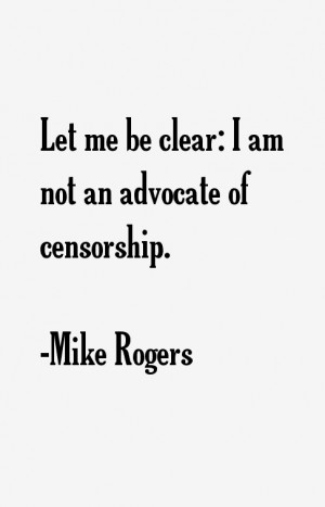 Let me be clear: I am not an advocate of censorship.