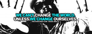 We Cant Change The World Biggie Smalls Quote Wallpaper