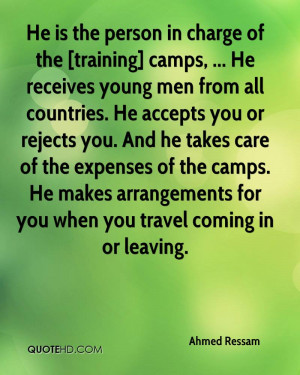He is the person in charge of the [training] camps, ... He receives ...