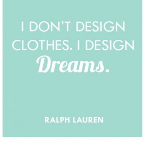 Ralph Lauren #fashion #quotes