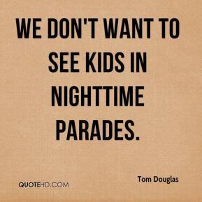 Tom Douglas Quotes