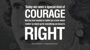 Today we need a special kind of courage. Not the kind needed in battle ...