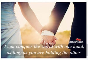 Home » Quotes » I Can Conquer The World With One Hand…