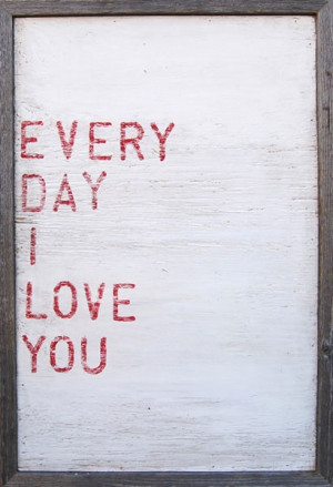 Every Day I Love You