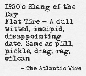 1920's lingo/slang is awesome! This quote courtesy of @Pinstamatic ...