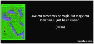 quote-love-can-sometimes-be-magic-but-magic-can-sometimes-just-be-an ...