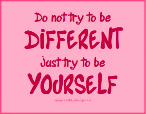 Be Different-Be Yourself!