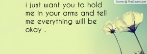 quotespictures i want to be in your arms where you hold me