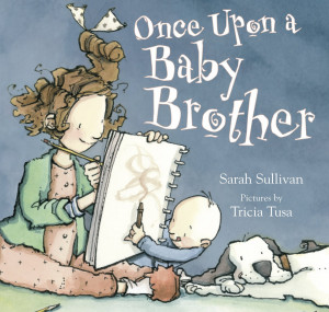 Once Upon a Baby Brother: Sarah Sullivan and the Source of Story