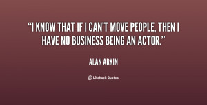 know that if I can't move people, then I have no business being an ...