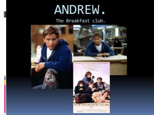 ANDREW.The Breakfast club.