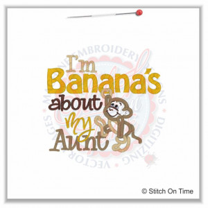 5218 Sayings : Banana's About My Aunt Applique 5x7