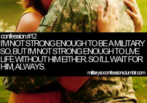 Military Love Quotes For Her Be a military so, but i'm