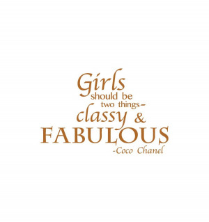 Classy Quotes And Sayings A girl should be two things, classy and ...