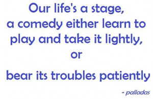 Comedy quotes about life our lifes a stage a comedy either learn to ...