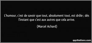 ... dès l'instant que c'est aux autres que cela arrive. - Marcel Achard