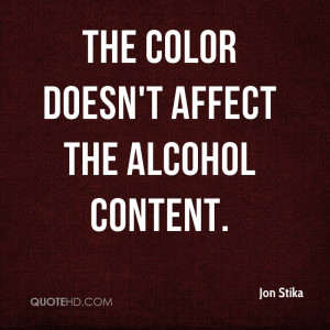 .com/the-color-doesnt-affect-the-alcohol-content-alcohol-quote ...