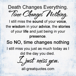 Death Changes Everything. Time Changes Nothing. I still miss the sound ...