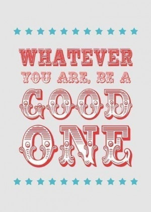 Whatever You Are, Be A Good One: a great quote by Abraham Lincoln. - P ...