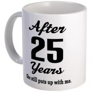 Gifts > Coffee Mugs > 25th Anniversary Funny Quote Mug