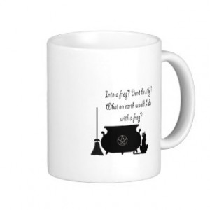 Funny Pagan Witch Saying Mug