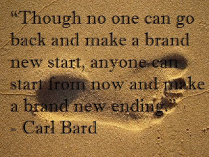 ... brand new start, anyone can start from now and make a brand new ending