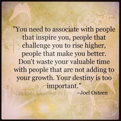 Great quote from Joel Osteen on who to associate with More