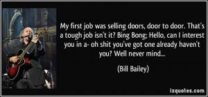 doors, door to door. That's a tough job isn't it? Bing Bong; Hello ...